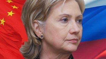 Россия, Китай и гнев Клинтон
